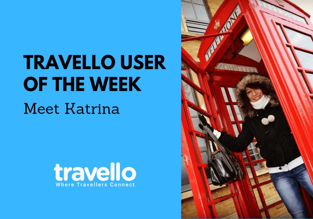 Travello User of the Week: Meet Katrina