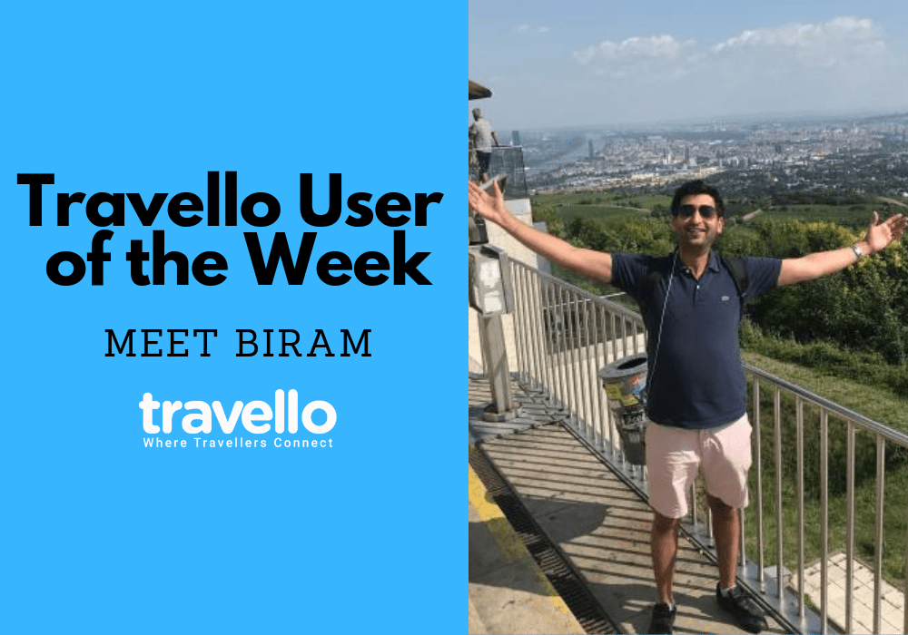 Travello User of the Week: Meet Biram